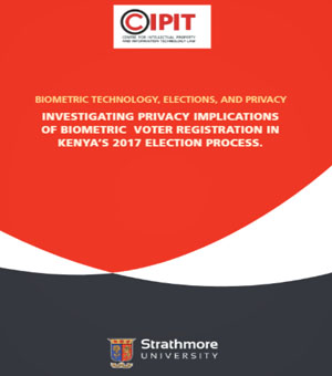Biometric technology, elections, and privacy: Investigating privacy implications of biometric voter registration in Kenya's 2017 Election Process