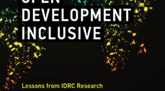 Making Open Development Inclusive: Lessons from IDRC Research