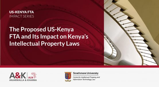 The Proposed US-Kenya FTA and Its Impact on Kenya's Intellectual Property Laws